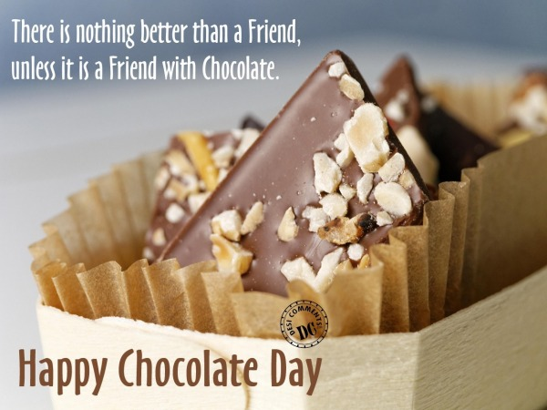 Unless it is a friend with chocolate
