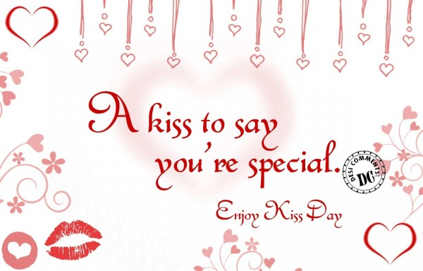 A Kiss to Say you're special