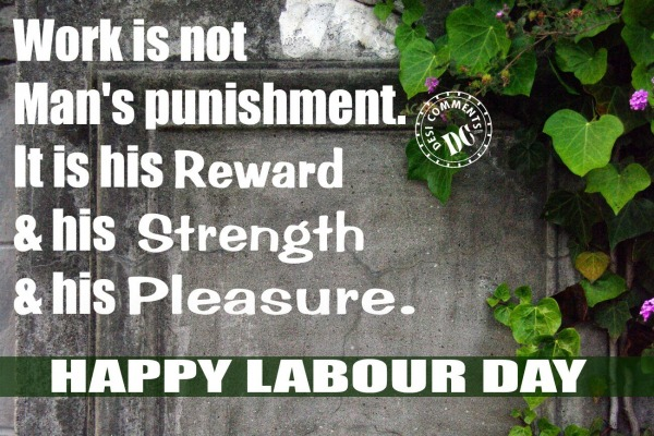 Work is not man's Punishment