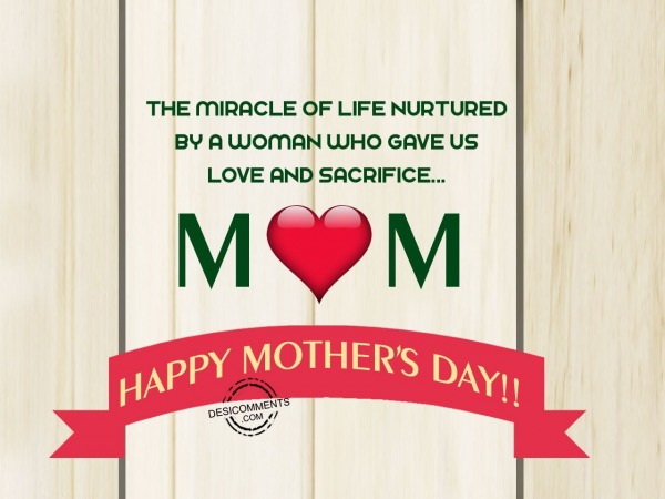 The Miracle of Life nurtured by women – Happy Mother's Day