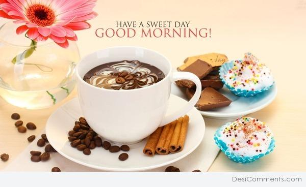 Have Sweet Day - Good Morning