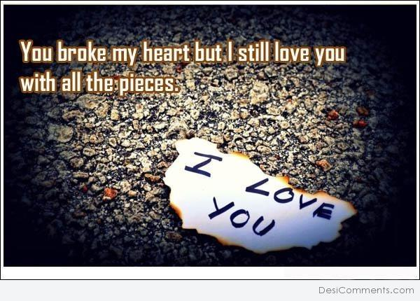 Picture: You Broke My Heart