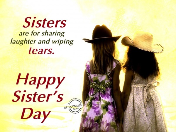 Picture: Sisters are for sharing tears,Happy Sister's Day