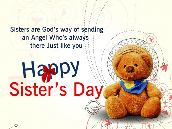 Sisters are God's way of sending,Happy Sister's Day