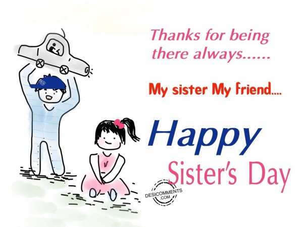Picture: Thanks for always there,Happy Sister's Day