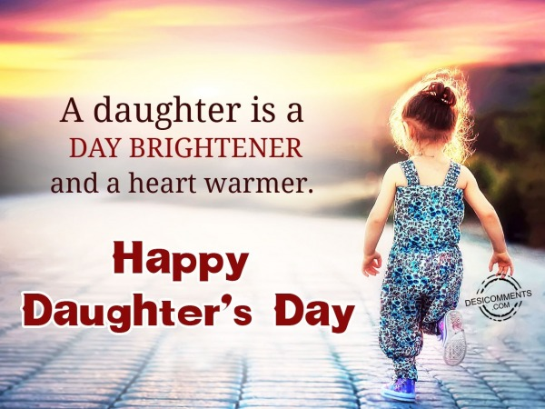 A daughter is day brightner,Happy Daughter's Day