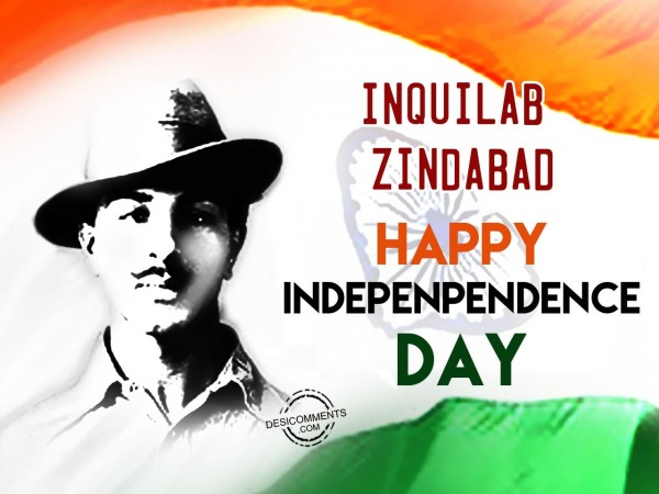 Picture: Inquilab Zindabad,Happy Independence Day