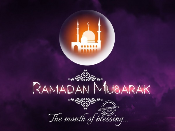 Ramadan Mubarak, The month of blessing