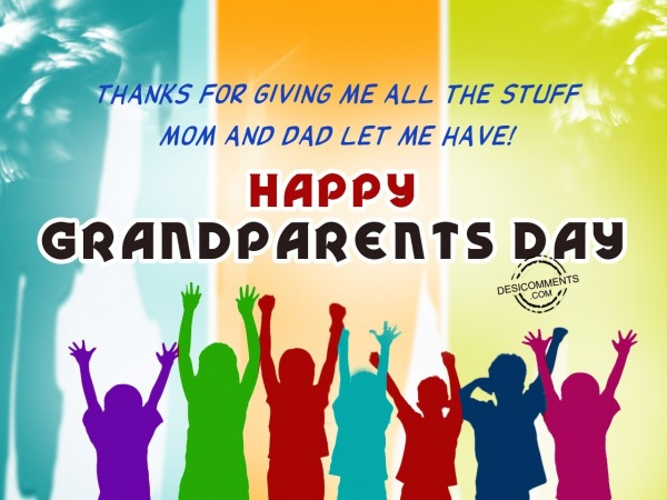 Picture: Thanke for giving me all the stuff, Happy Grandparents Day