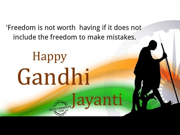 Picture: Freedom is not worth,Happy Gandhi Jayanti