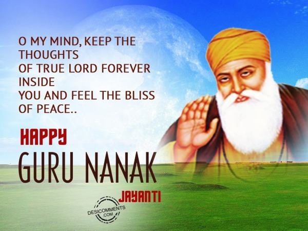 O my mind keep the thoughts of true lord,Happy Guru Nanak Jayanti