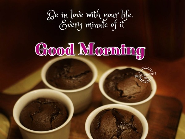 Be In Love With Your Life - Good Morning