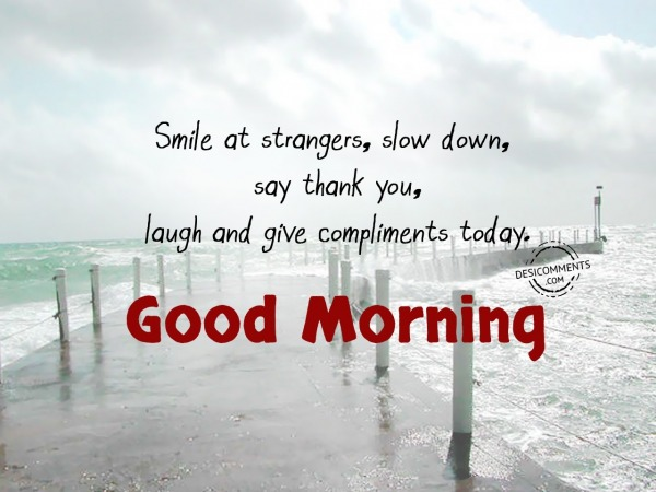 Good Morning - Smile At Strangers