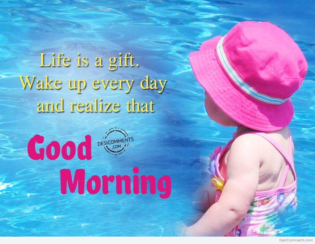 Life is a gift good morning desicomments life is a gift good morning negle Images