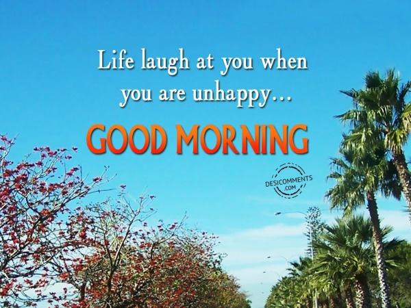 Life Laugh At You - Good Morning