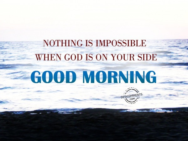 Nothing Is Impossible - Good Morning