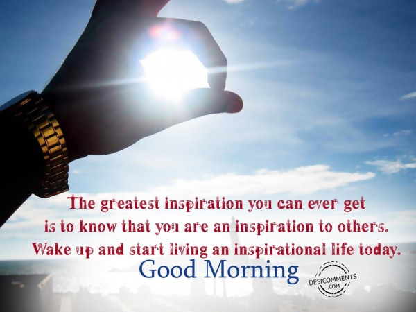Picture: The Greatest Inspiration – Good Morning