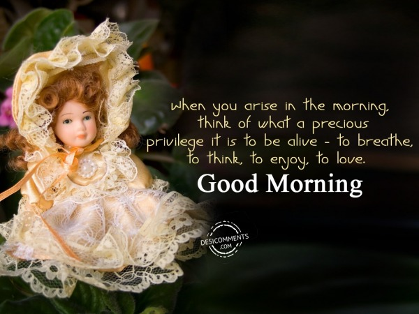 When You Arise In The Morning - Good Morning