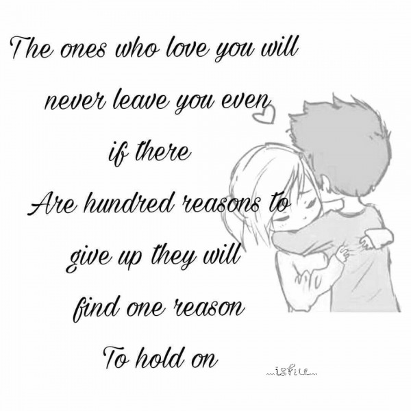 The one who love you will never leave you