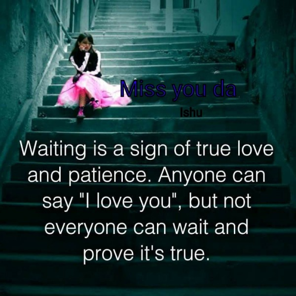 Waiting Is A Sign Of True Love