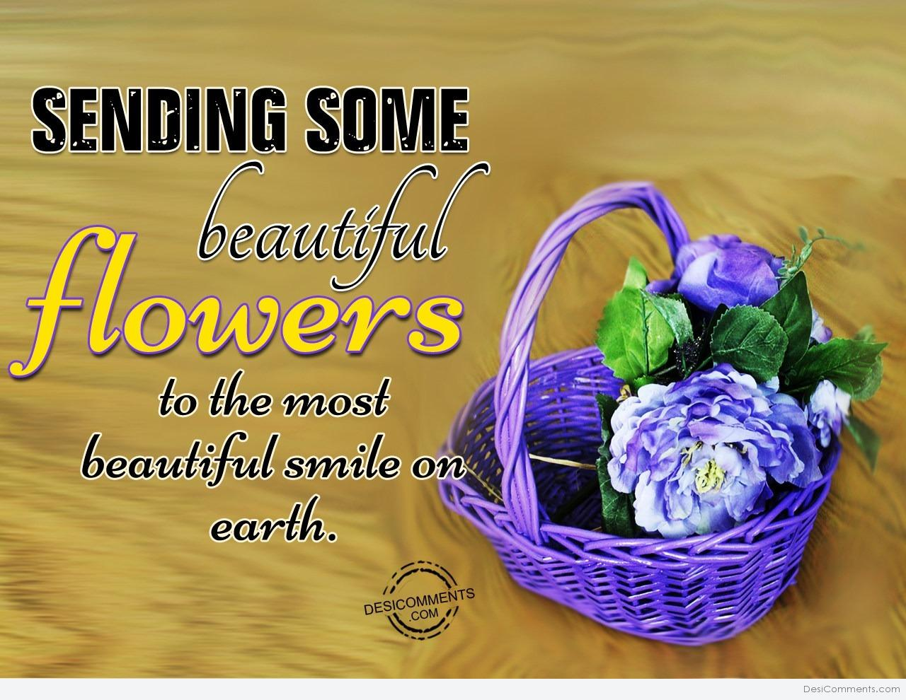 Sending some beautiful flowers to the most beautiful smile on earth sending some beautiful flowers to the most beautiful smile on earth izmirmasajfo