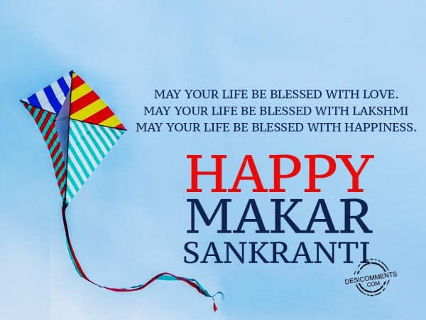 May your life be blessed - Happy Makar Sankranti