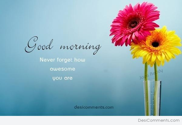Good Morning - Awesome You Are
