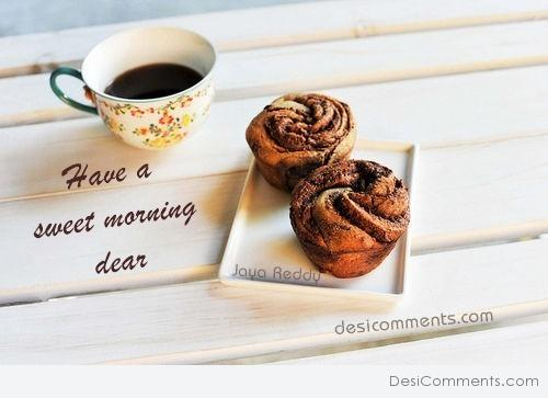 Have A Sweet Morning