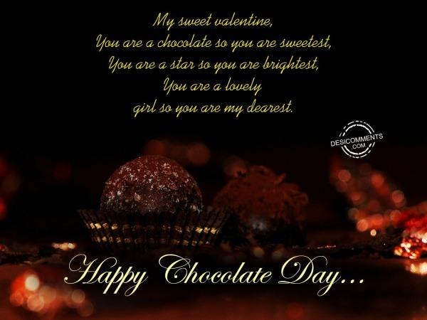 You Are A Chocolate So You are Sweetest
