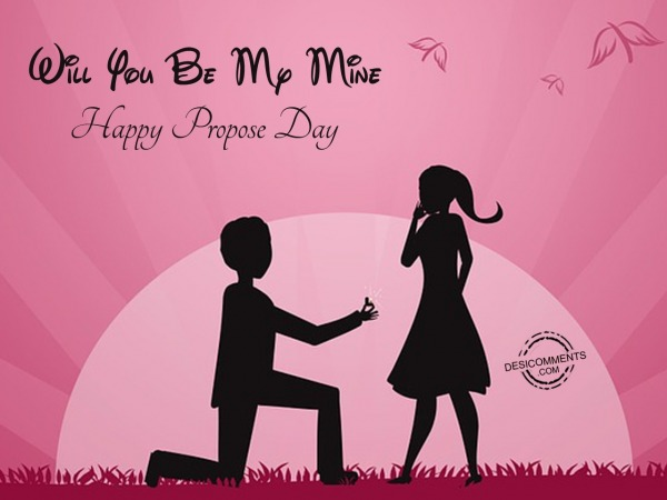 Will You Be My Mine – Happy Propose Day