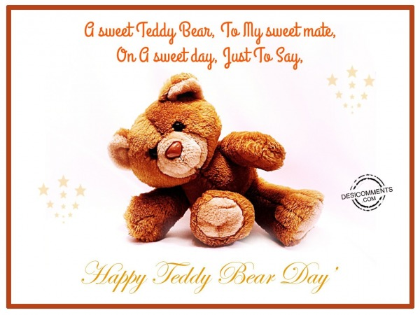 On A Sweet Day, Just To Say Happy Teddy Bear Day