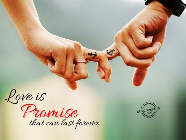 Love Is Promise That Can Last Forever,