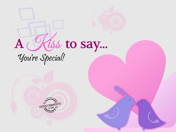 Picture: A Kiss To Say…. You're Special