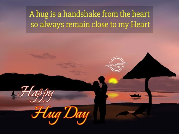 A Hug Is A Handshake From The Heart