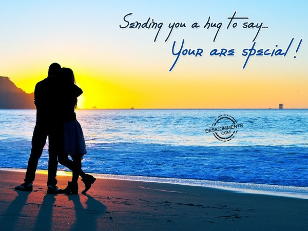 Sending You A Hug To Say… Your Are Special