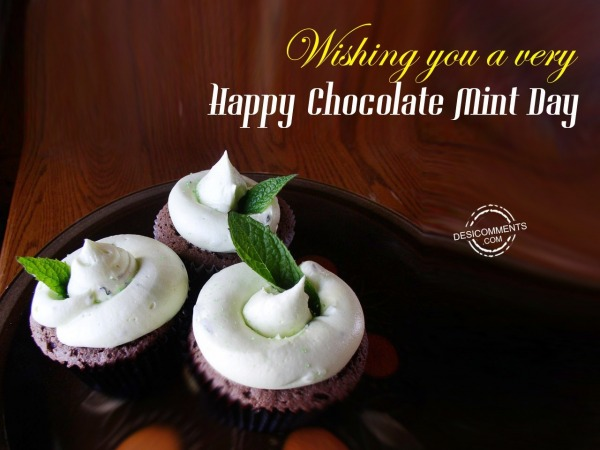 Wishing You A Very Happy Chocolate Mint Day