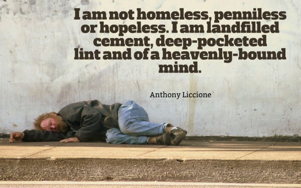 Picture: I am not homeless, penniless or hopeless.