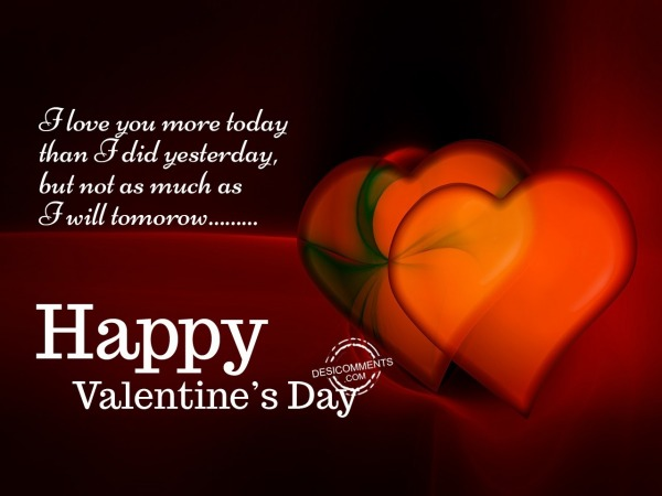 Picture: I love you more today, Happy Valentine's Day