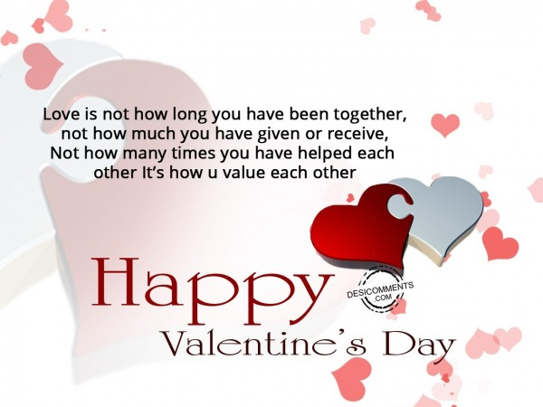 Love is not how long, Happy Valentine's Day