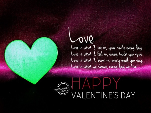 Love is what I see, Happy Valentine's Day