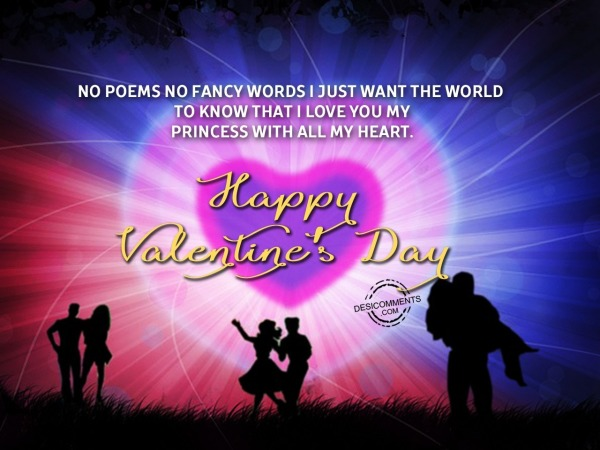 Picture: No poem no fancy words I just want the world, Happy Valentine's Day