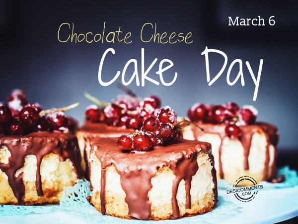 Happy Chocolate cheese Cake Day March 6
