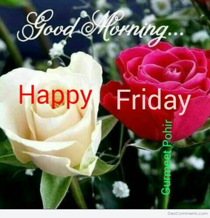 Good Morning My Love Happy Friday : Good morning happy friday desicomments