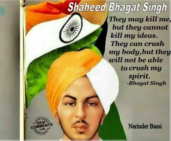 Shaheed Bhagat Singh - They May Kill Me
