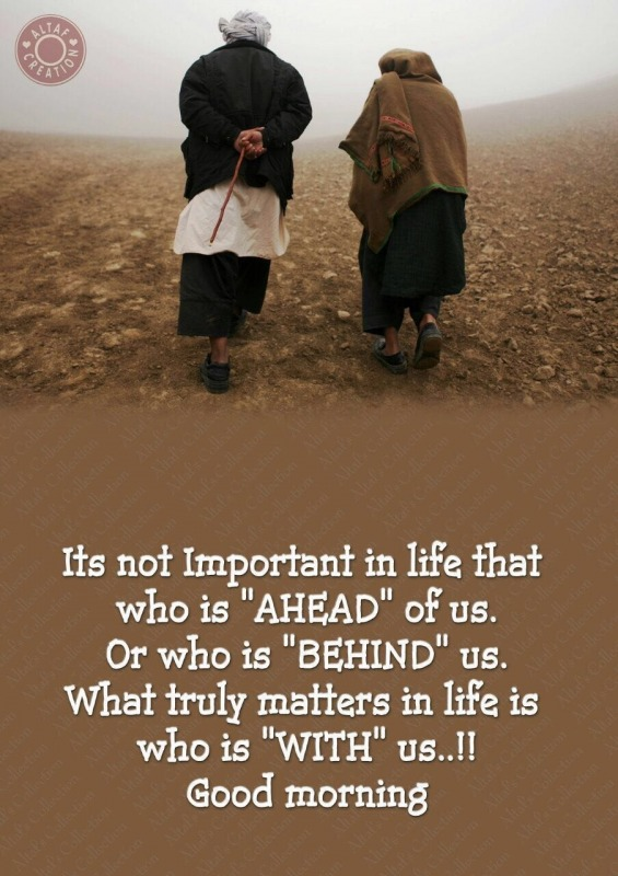 Life Is Who Is With Us - Good Morning