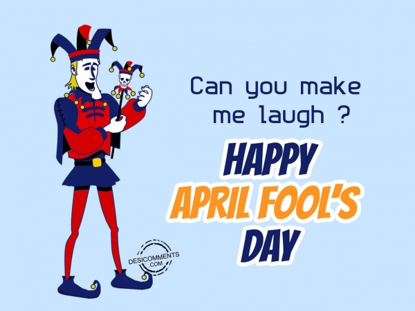 Picture: Can you make me laugh, April Fool's Day