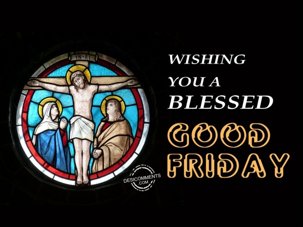 Wishing you a blessed Good Friday