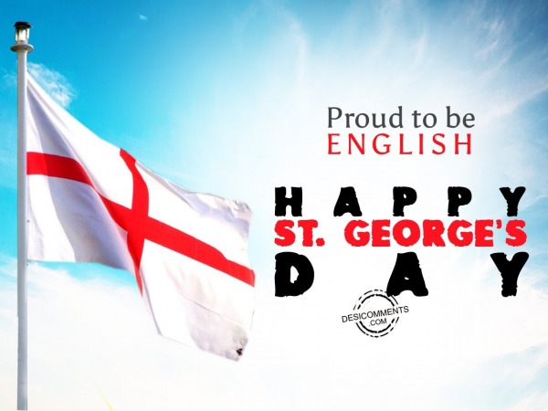 Proud to be english, 23 april St. George's Day