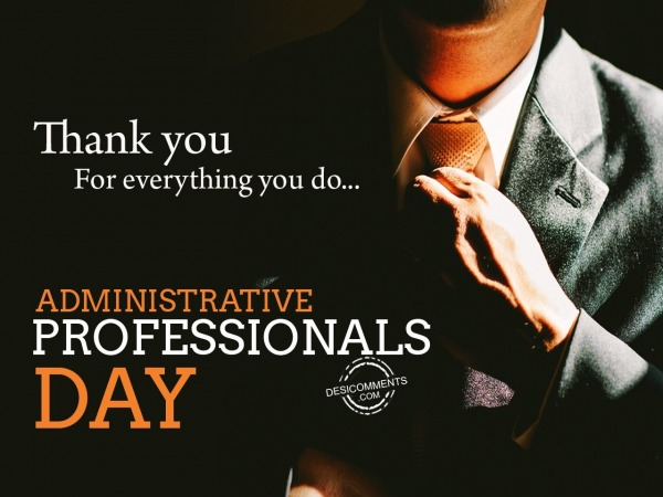Picture: Thank you for everything you do,  Administrative Professionals Day