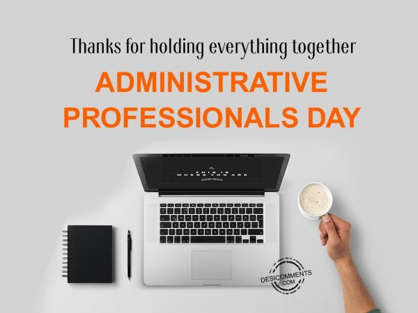 Picture: Thanks for holding everything together,  Administrative Professionals Day